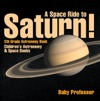 A Space Ride To Saturn 5th Grade Astronomy Book  Childrens Astronomy  Space Books