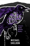 The Violet Crow A Bruno X Psychic Detective Mystery