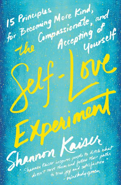 The Self-Love Experiment por Shannon Kaiser