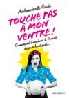 Touche Pas  Mon Ventre