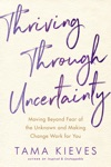 Thriving Through Uncertainty
