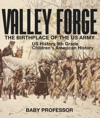 Valley Forge  The Birthplace Of The US Army - US History 9th Grade  Childrens American History