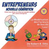 La Modélisation des Facteurs de Succès Tome I: Entrepreneurs Nouvelle Génération