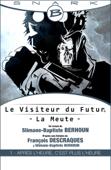 Après l'heure, c'est plus l'heure - Le Visiteur du Futur - La Meute - Épisode 1