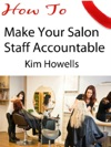 Salon Marketing How To Make Your Salon Staff Accountable