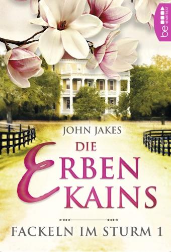John Jakes - Die Erben Kains