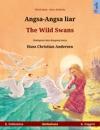 Angsa-Angsa Liar  The Wild Swans B Indonesia  B Inggris Buku Anak-anak Hasil Adaptasi Dari Dongeng Karya Hans Christian Andersen Dalam Dua Bahasa Untuk 4-6 Tahun Keatas