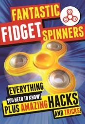 Fantastic Fidget Spinners