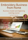 Embroidery Business From Home Business Model And Digitizing Training Course Volume 1