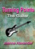 Turning Points: The Guitar