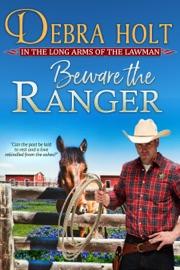 Beware the Ranger - Debra Holt by  Debra Holt PDF Download