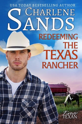 Redeeming the Texas Rancher - Charlene Sands - Charlene Sands