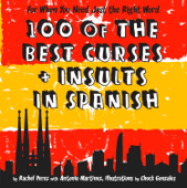 100 Of The Best Curses and Insults In Spanish