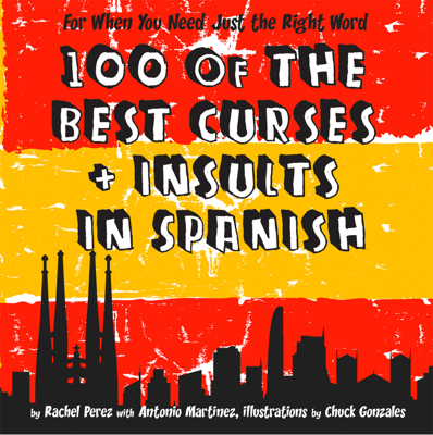 100 Of The Best Curses and Insults In Spanish - Rachel Perez book