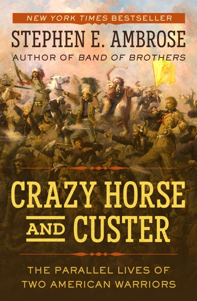Crazy Horse and Custer - Stephen E. Ambrose book cover