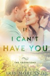 If I Cant Have You Love Everlasting The Thorntons Book 3