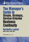 The Managers Guide To Simple Strategic Service-Oriented Business Continuity