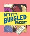 Bettys Burgled Bakery
