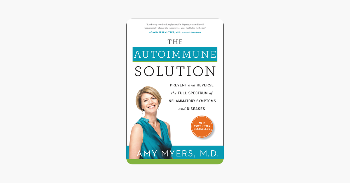 The Autoimmune Solution - Amy Myers, M.D.