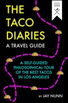 The Taco Diaries A Travel Guide