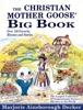 The Christian Mother Goose Big Book