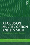 A Focus On Multiplication And Division
