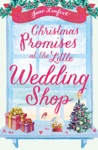 Christmas Promises At The Little Wedding Shop The Little Wedding Shop By The Sea Book 4