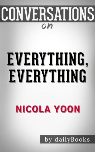 Daily Books - Everything, Everything by Nicola Yoon: Conversation Starters