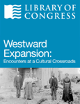 Westward Expansion: Encounters at a Cultural Crossroads