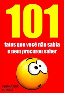 101 Fatos que você não sabia e nem procurou saber Book Cover
