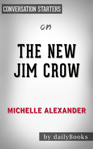 Daily Books - The New Jim Crow by Michelle Alexander  Conversation Starters