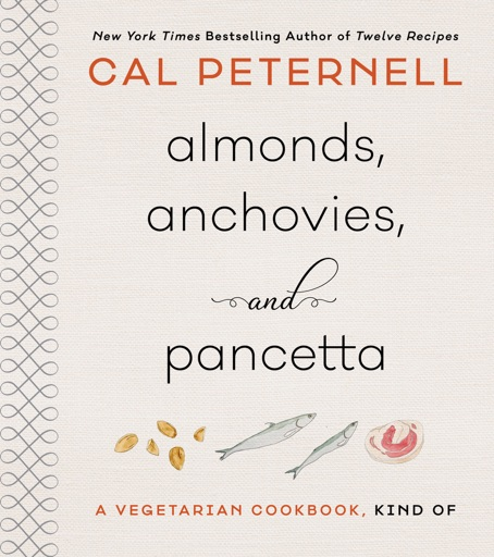 Almonds, Anchovies, and Pancetta - Cal Peternell