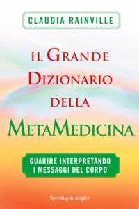 Il grande dizionario della metamedicina da Claudia Rainville