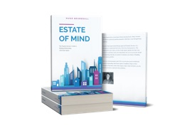 ESTATE OF MIND: THE PROPERTY INVESTOR'S GUIDE TO BUILDING RELATIONSHIPS WITH ESTATE AGENTS