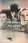 The Unfinished Palazzo Life Love And Art In Venice The Stories Of Luisa Casati Doris Castlerosse And Peggy Guggenheim