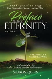 Preface To Your Eternity Unearth Your Sacred Knowing