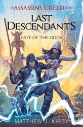 Fate of the Gods (Last Descendants: An Assassin's Creed Novel Series #3)