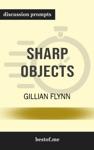 Sharp Objects A Novel By Gillian Flynn