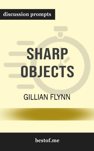 Gillian Flynn - Sharp Objects: A Novel by Gillian Flynn