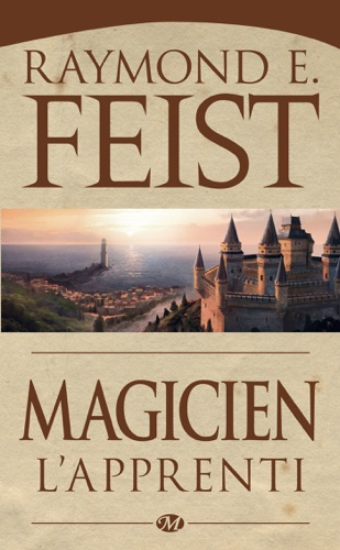 Raymond E. Feist - Magicien - L'Apprenti