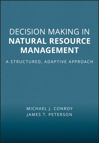 Michael J. Conroy & James T. Peterson - Decision Making in Natural Resource Management