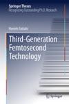 Third-Generation Femtosecond Technology