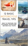 12 Basic Motorcycle Travel Tips How To Prepare For Extended Adventure Motorcycle Trips