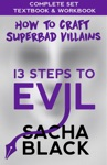 13 Steps To Evil - How To Craft A Superbad Villain The Complete Boxset