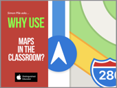 Why use Maps in the classroom?