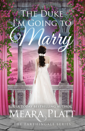 The Duke I'm Going to Marry - Meara Platt