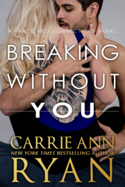 Breaking Without You - Carrie Ann Ryan book summary
