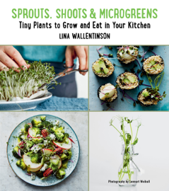 Sprouts, Shoots, and Microgreens - Lina Wallentinson book summary