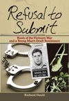 Refusal To Submit Roots Of The Vietnam War And A Young Mans Draft Resistance