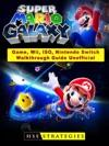 Super Mario Galaxy Game Wii ISO Nintendo Switch Walkthrough Guide Unofficial